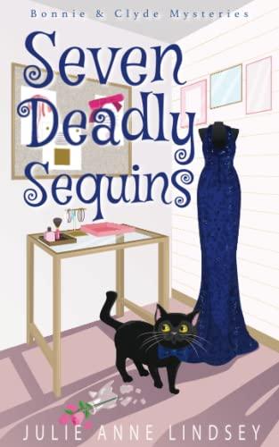 Seven Deadly Sequins (Bonnie & Clyde Mysteries)