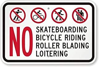 Nice Metal Road Sign No Skateboarding Bicycles, Roller Skates, Rollerblading, Loitering (with Graphic) Sign, 1.12 x 8 inch Sign.