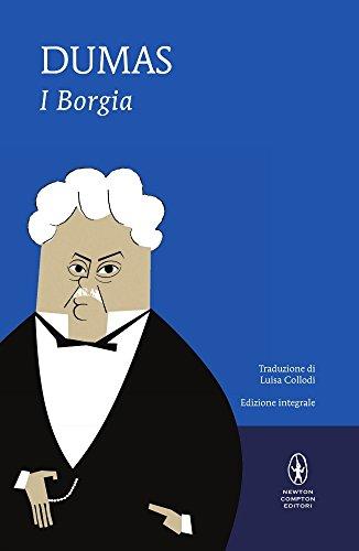 I Borgia. Ediz. integrale