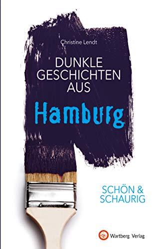 SCHÖN & SCHAURIG - Dunkle Geschichten aus Hamburg (Geschichten und Anekdoten)
