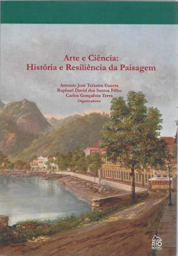 Arte E Ciência: História E Resiliência Da Paisagem