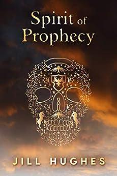 Spirit of Prophecy by [J.J. Hughes]