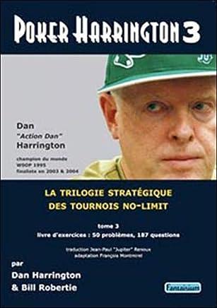 Poker Harrington : La trilogie stratégique des tournois no-limit Tome 3, Livre dexercices