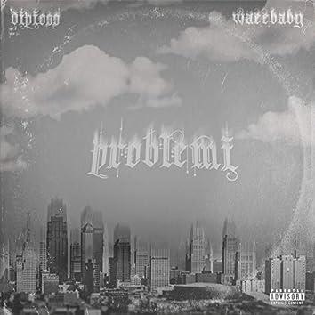 Problemi (feat. WaeeBaby)