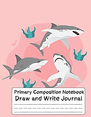 Primary Composition Notebook shark: Exercise book, Grade Level K-2 Draw and Write ; notebook with drawing space ; Pretty Shark Primary Composition Notebook