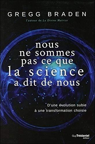 Nous ne sommes pas ce que la science a dit de nous : D'une évolution subie à une transformation choisie