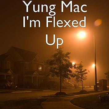I'm Flexed Up