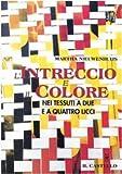 L'intreccio e il colore nei tessuti a due e quattro licci