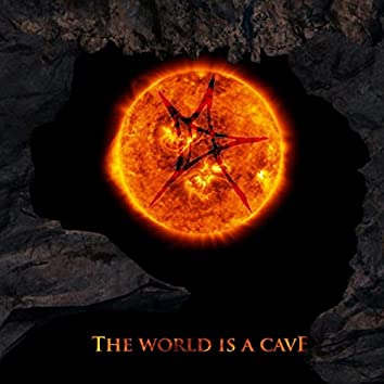 The World Is a Cave