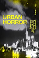 Urban Horror: Neoliberal Post-Socialism and the Limits of Visibility (Sinotheory)