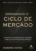 Dominando O Ciclo De Mercado: Aprenda a reconhecer padrões para investir com segurança (Português)