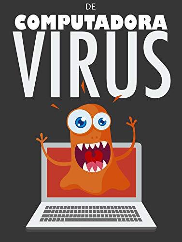 Virus de computadora : Aprende que es y como defenderte de un virus de computadora (Spanish Edition)