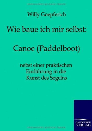 Wie baue ich mir ein Canoe (Paddelboot)