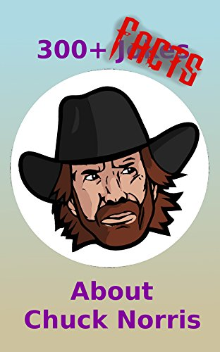 300+ Facts About Chuck Norris (English Edition)