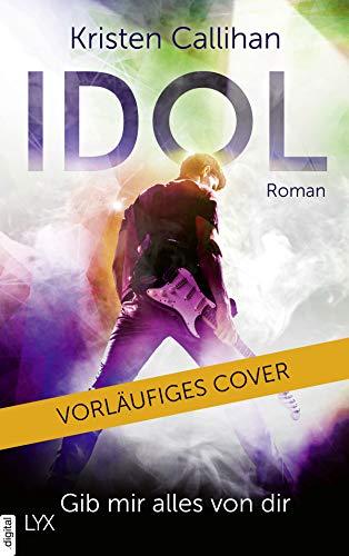 Idol - Gib mir alles von dir (VIP-Reihe 4)