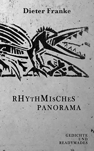 Rhythmisches Panorama: Gedichte und Readymades
