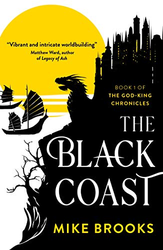 The Black Coast (The God-King Chronicles Book 1) by [Mike Brooks]