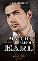 A Match For The Rebellious Earl (The Return of the Rogues)