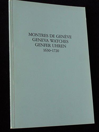 Montres de Geneve. Geneva Watches. Genfer Uhren 1630-1720