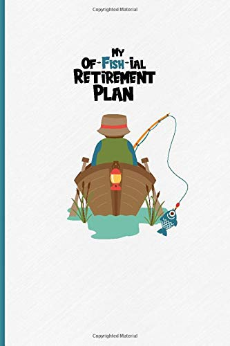 My Of-Fish-ial Retirement Plan: A Funny Fishing Notebook