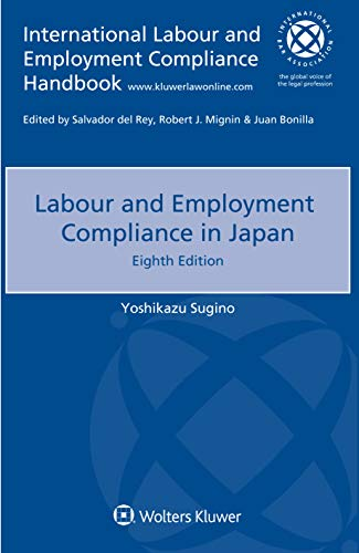 Compare Textbook Prices for Labour and Employment Compliance in Japan International Labour and Employment Compliance Handbook 8th ed. Edition ISBN 9789403525013 by Yoshikazu Sugino