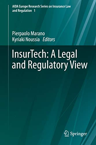 InsurTech: A Legal and Regulatory View (AIDA Europe Research Series on Insurance Law and Regulation Book 1) (English Edition)
