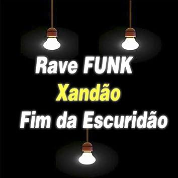 Rave Funk  Xandão Fim da Escuridão