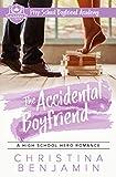 The Accidental Boyfriend: A High School Hero Romance (Prep School Boyfriend Academy Book 7)