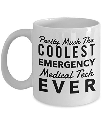 Emt Gifts - Pretty Much The Coolest Emergency Medical Tech Ever Coffee Mug, Novelty Gift Ideas For Christmas or Birthday, 11 Oz Cup