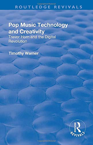 Pop Music: Technology and Creativity - Trevor Horn and the Digital Revolution (Routledge Revivals)