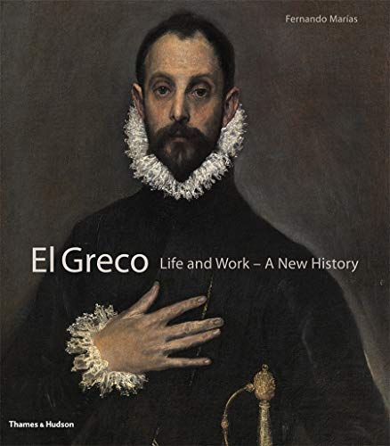 Image of El Greco: Life and Work-A New History