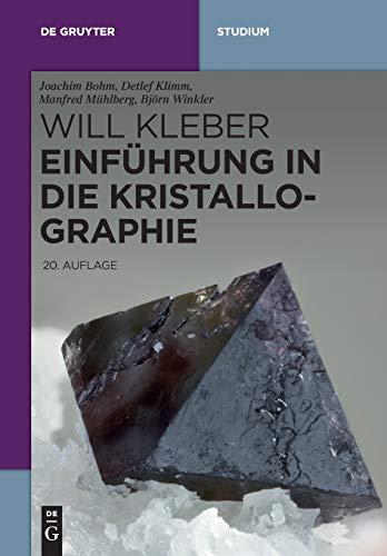 Einführung in die Kristallographie: Eine Einführung (De Gruyter Studium)