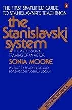 The Stanislavski System: The Professional Training of an Actor [STANISLAVSKI SYSTEM REV/E 2/E]