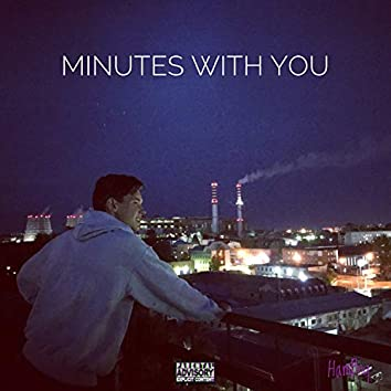 Minutes with You