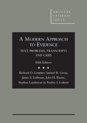 A Modern Approach to Evidence: Text, Problems, Transcripts and Cases (American Casebook Series)