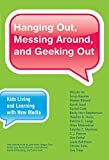 Hanging Out, Messing Around, and Geeking Out: Kids Living and Learning with New Media (The John D. and Catherine T. MacArthur Foundation Series on Digital Media and Learning) (English Edition)