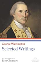 George Washington: Selected Writings: A Library of America Paperback Classic (Library of America Paperback Classics)