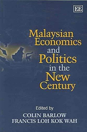 Malaysian Economics And Politics In The New Century