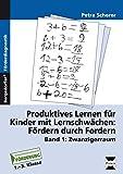Produktives Lernen für Kinder mit Lernschwächen 1: Zwanzigerraum (1. bis 3. Klasse)