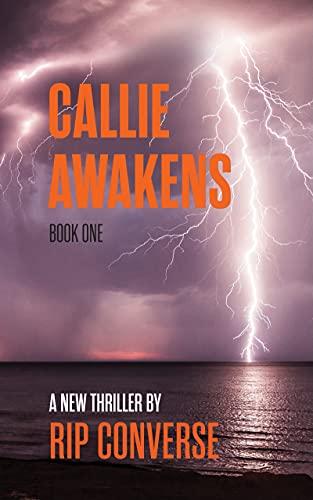 Callie Awakens: Book I by [Rip Converse]