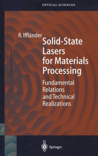 Solid-State Lasers for Materials Processing: Fundamental Relations and Technical Realizations (Springer Series in Optical Sciences (77), Band 77)
