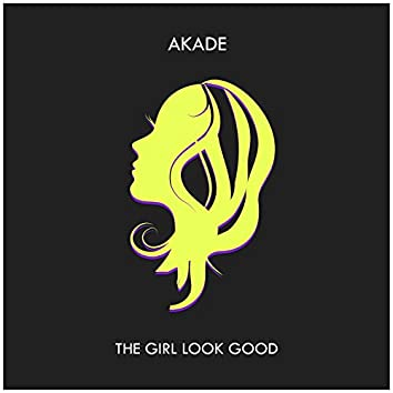 The Girl Look Good