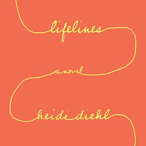 Lifelines Audiobook By Heidi Diehl cover art