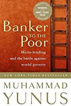 BY Yunus, Muhammad ( Author ) [{ Banker to the Poor: Micro-Lending and the Battle Against World Poverty (2003. Corr. 2nd P...