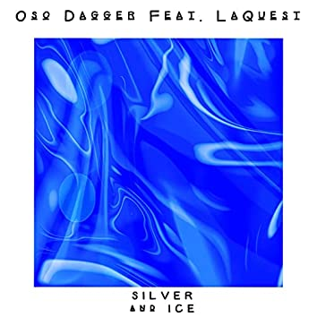 SILVER AND ICE (feat. LaQuest)