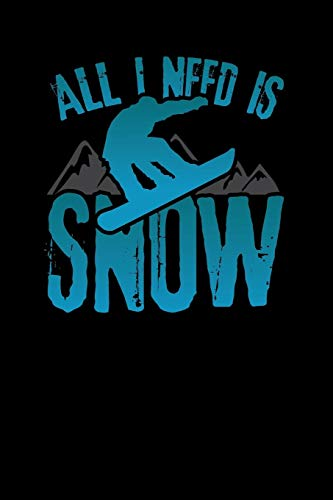 All I Need Is Snow: Daily Planner - Day to Day Planning for Work & Home. 6