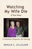 Watching My Wife Die
