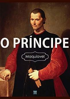 O Príncipe por [Nicolau Maquiavel, Rafael Arrais]