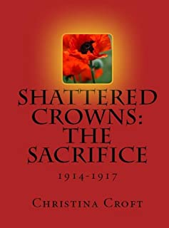 Shattered Crowns: The Sacrifice (Shattered Crowns Trilogy Book 2)