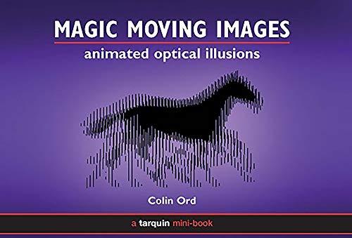 Magic Moving Images: Animated Optical Illusions